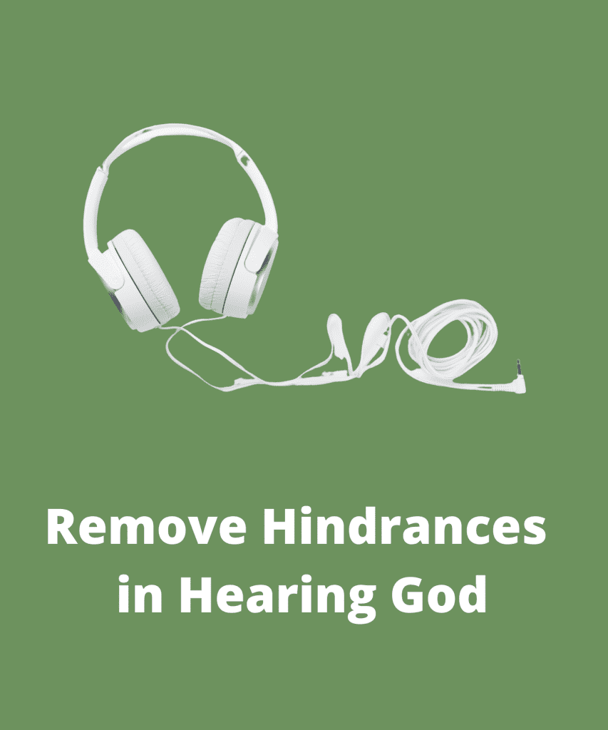 remove hindrances in hearing God